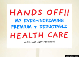 Hands off my ever-increasing premium & deductible health care which was just canceled