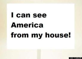 I can see America from my house