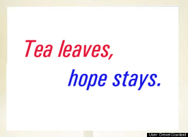 tea leaves, hope stays
